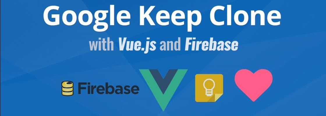 Firebase Logo + VueJS Logo + Google Keep Logo + Heart icon