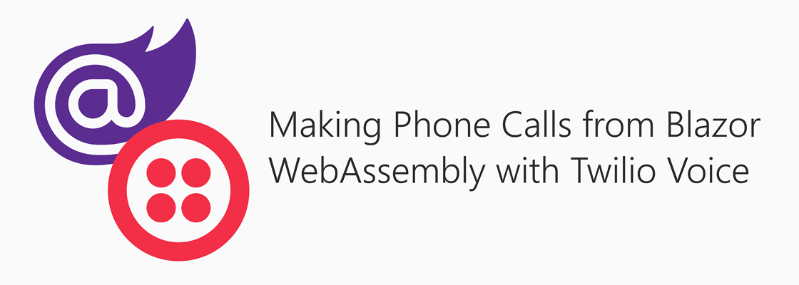 Blazor and Twilio logo next to title: Making Phone Calls from Blazor WebAssembly with Twilio Voice