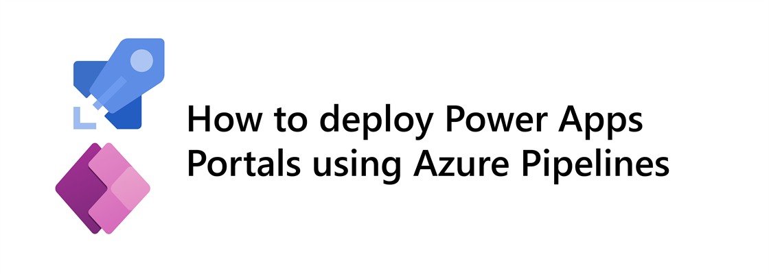 Azure Pipelines and Power Apps logo next to title: How to deploy Power Apps Portals using Azure Pipelines