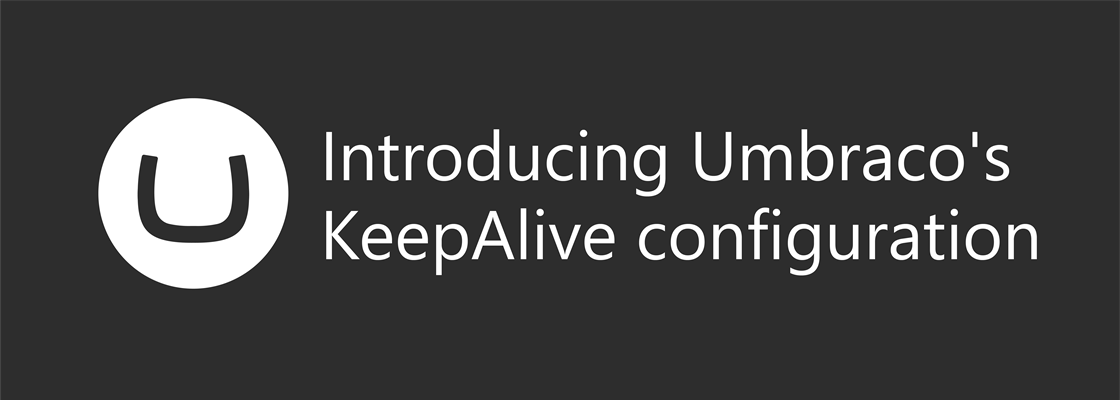Umbraco logo next to text: Introducing Umbraco's KeepAlive configuration